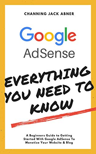 Google AdSense Everything You Need To Know